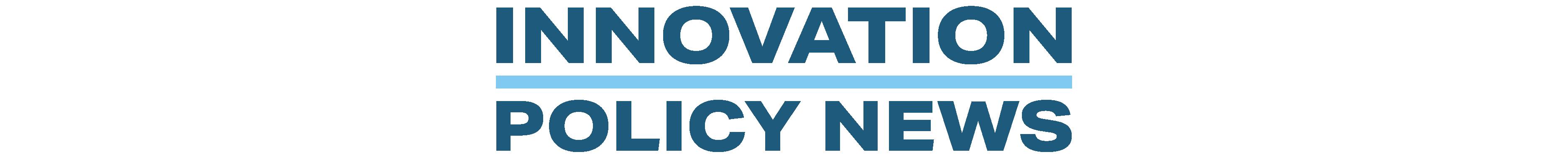 Innovation Policy News